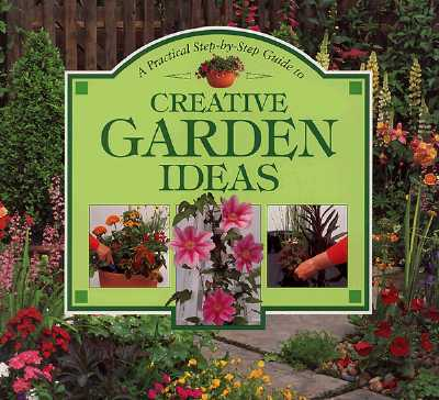 Image for Creative Garden Ideas (Practical Step-By-Step Guide Series)