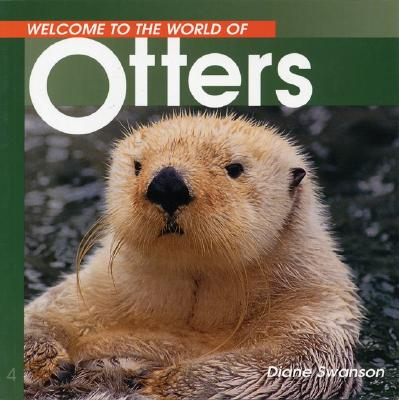 Image for Welcome to the World of Otters (Welcome to the World Series)