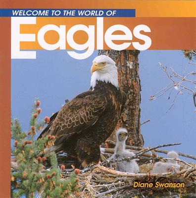 Image for Welcome to the World of Eagles (Welcome to the World Series)