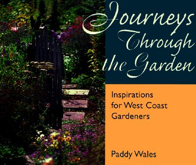 Image for Journeys Through the Garden: Inspiration for Gardeners in B.C. and the Pacific Northwest