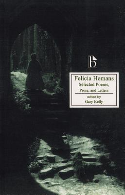 Felicia Hemans: Selected Poems, Prose and Letters