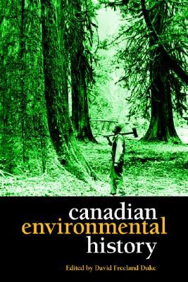 Image for Canadian Environmental History: Essential Readings