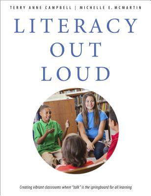 Image for Literacy Out Loud: Creating Vibrant Classrooms Where 'Talk' is the Springboard for All Learning