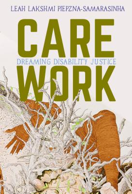 Image for Care Work: Dreaming Disability Justice