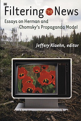 Image for Filtering the News: Essays on Herman and Chomsky's Propaganda Model