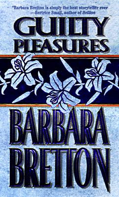 Guilty Pleasures, BARBARA BRETTON