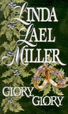 Glory Glory, LINDA LAEL MILLER