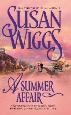 """A Summer Affair, """"Wiggs, Susan"""""""