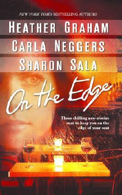 On The Edge: 3 Novels in 1, HEATHER GRAHAM, CARLA NEGGERS, SHARON SALA