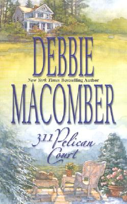311 Pelican Court (#3 Cedar Cove), Debbie Macomber