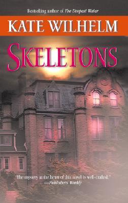 Skeletons, KATE WILHELM
