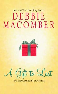 A Gift To Last, DEBBIE MACOMBER