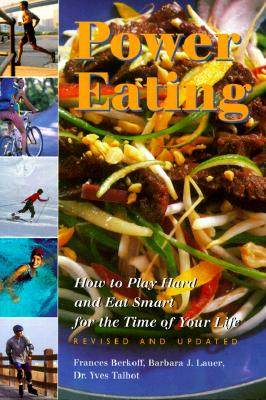 Image for Power Eating: How to Play Hard and Eat Smart for the Time of Your Life