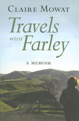 Travels with Farley: A Memoir, MOWAT, Claire
