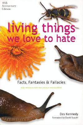 Image for Living Things We Love to Hate: Fact, Fantasies and Fallacies