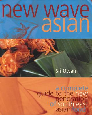 Image for New Wave Asian: A Guide to the Southeast Asian Food Revolution