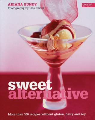 Image for Sweet Alternative: More Than 100 Recipes Without Gluten, Dairy and Soy