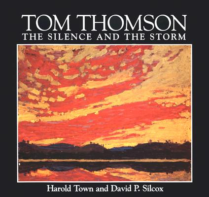 Image for Tom Thomson The Silence and the Storm--25th Anniversary Edition