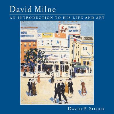 David Milne: An Introduction to His Life and Art, SILOX, David