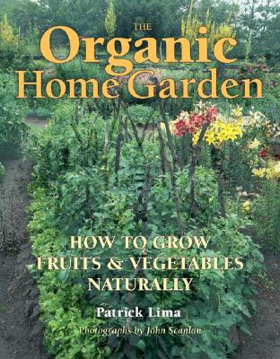 Image for The Organic Home Garden: How to Grow Fruits and Vegetables Naturally