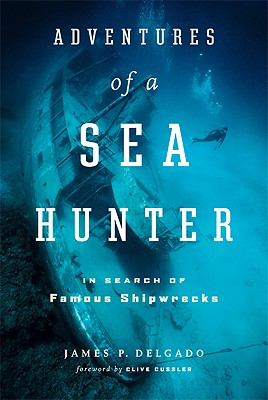 Image for The Adventures of a Sea Hunter: In Search of Famous Shipwrecks