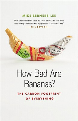 Image for How Bad Are Bananas?: The Carbon Footprint of Everything