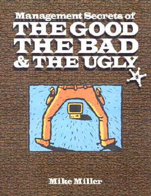 Image for Management Secrets of the Good, Bad & the Ugly