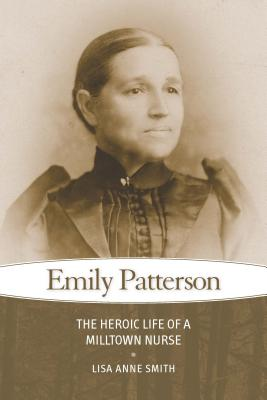 Image for Emily Patterson: The Heroic Life of a Milltown Nurse