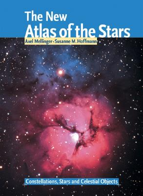 Image for The New Atlas of the Stars: Constellations, Stars and Celestial Objects
