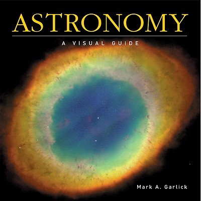 Image for Astronomy: A Visual Guide