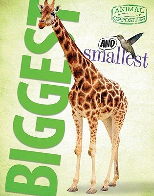 Image for Biggest and Smallest (Animal Opposites)