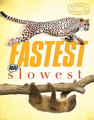 Fastest and Slowest (Animal Opposites), Camilla de la Bedoyere