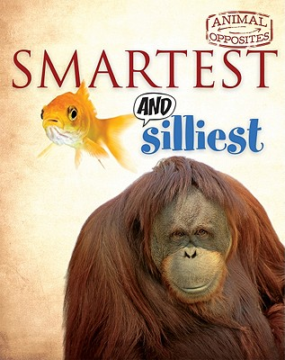 Smartest and Silliest (Animal Opposites), Camilla de la Bedoyere