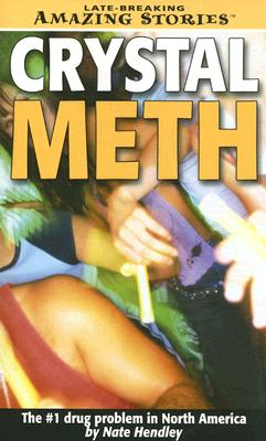 Crystal Death : The #1 Drug Problem in North America, Hendley, Nate