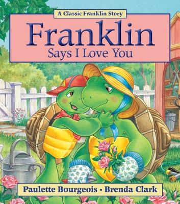 Image for Franklin Says I Love You