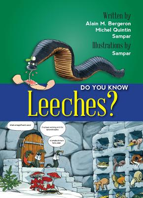 Do You Know? Leeches, Alain M. Bergeron, Michel Quintin