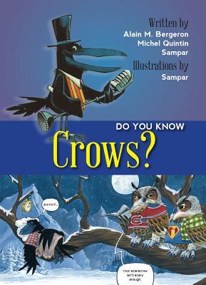 Do You Know? Crows, Alain M. Bergeron, Michel Quintin