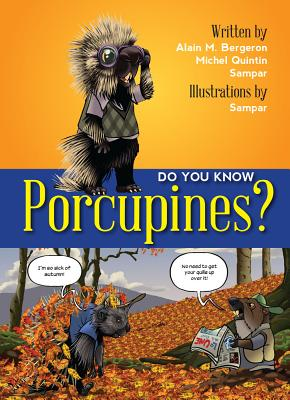 Do You Know? Porcupines, Alain M. Bergeron, Michel Quintin