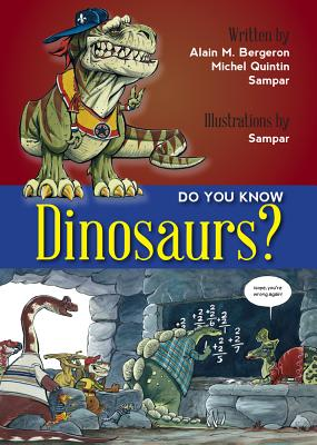 Do You Know? Dinosaurs, Alain M. Bergeron