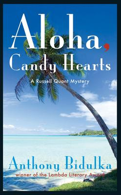Aloha, Candy Hearts: A Russell Quant Mystery, Bidulka, Anthony
