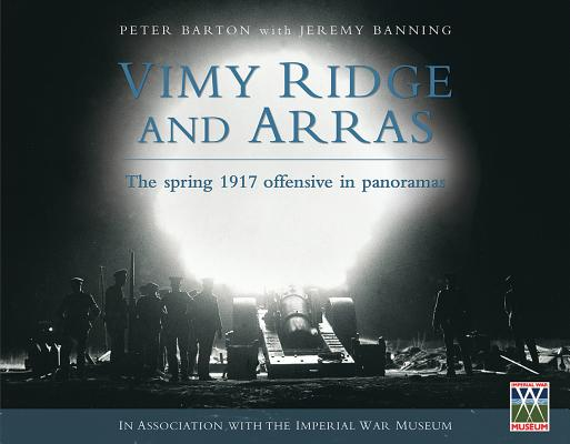 Image for Vimy Ridge and Arras: The Spring 1917 Offensive in Panoramas