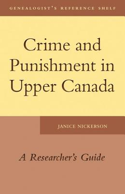 Image for Crime and Punishment in Upper Canada: A Researcher's Guide
