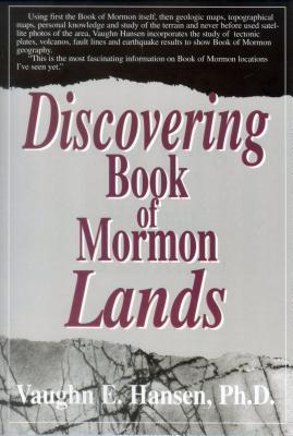 Discovering Book of Mormon Lands, Vaughn E. Hansen