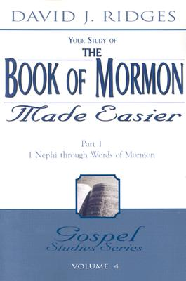 "Image for ""Your Study of the Book of Mormon Made Easier, Part 1: 1 Nephi Through Words of Mormon (Gospel Studies)"""