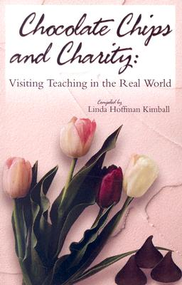 Image for Chocolate Chips and Charity: Visiting Teaching in the Real World