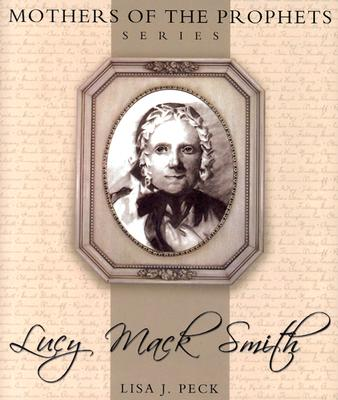 Image for Lucy Mack Smith (Mothers of the Prophets Series)