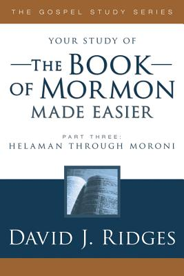 The Book of Mormon Made Easier, Part III (New Cover), DAVID RIDGES