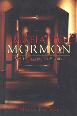 Mafia to Mormon: My Conversion Story, MARIO FACIONE