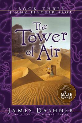 The Tower of Air: Book Three of the Jimmy Fincher Saga, JAMES DASHNER