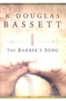The Barber's Song, K. DOUGLAS BASSETT